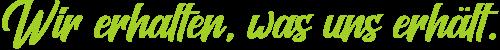 Wir erhalten was uns erhält Slogan Webseite